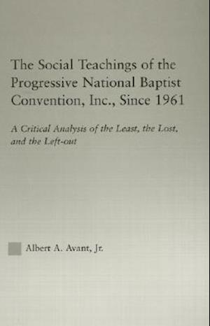 The Social Teaching of the Progressive National Baptist Convention, Inc. Since 1961