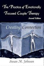 Practice of Emotionally Focused Marital Therapy (Basic Principles into Practice Series)