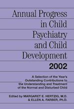 Annual Progress in Child Psychiatry and Child Development 2002 (Annual Progress in Child Psychiatry Child Devel)