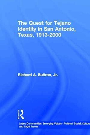 The Quest for Tejano Identity in San Antonio, Texas, 1913-2000