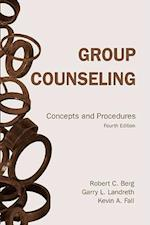 Group Counseling af Garry L. Landreth, Kevin A. Fall, Robert C. Berg