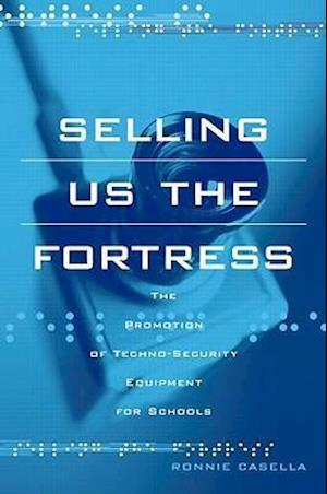 Selling Us the Fortress