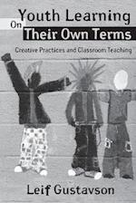 Youth Learning On Their Own Terms (Critical Youth Studies, nr. 5)