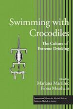 Swimming with Crocodiles (ICAP Series on Alcohol in Society)