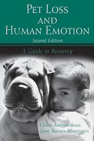 Pet Loss and Human Emotion, second edition : A Guide to Recovery
