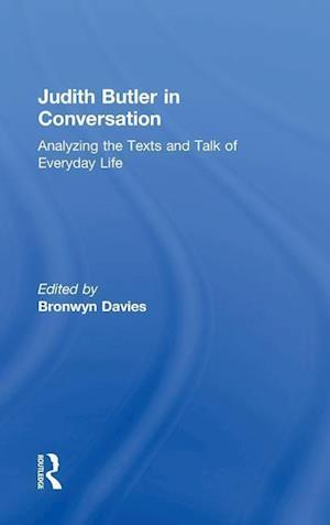 Bog hardback Judith Butler in Conversation : Analyzing the Texts and Talk of Everyday Life af Bronwyn Davies