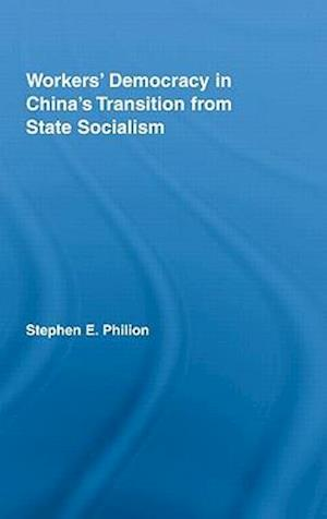 Workers' Democracy in China's Transition from State Socialism