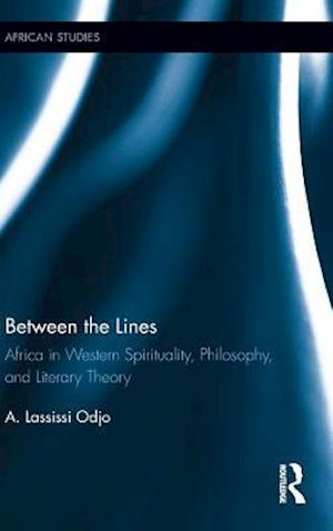 Between the Lines : Africa in Western Spirituality, Philosophy, and Literary Theory