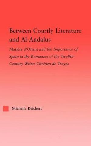 Between Courtly Literature and Al-Andaluz