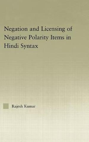 Negation and Licensing of Negative Polarity Items in Hindi Syntax