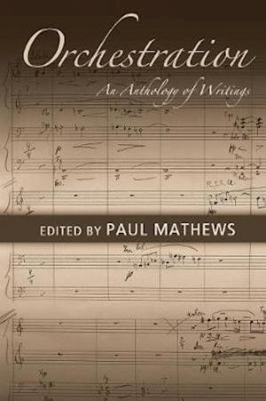 Orchestration : An Anthology of Writings