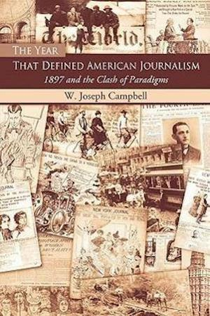 The Year That Defined American Journalism