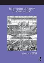 Nineteenth-Century Choral Music (Routledge Studies in Musical Genres)