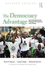 The Democracy Advantage : How Democracies Promote Prosperity and Peace