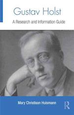 Gustav Holst (Routledge Music Bibliographies)
