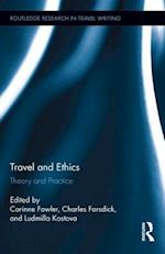 Travel and Ethics (Routledge Research in Travel Writing)