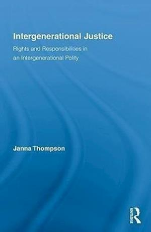 Intergenerational Justice: Rights and Responsibilities in an Intergenerational Polity
