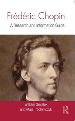 Bog, hardback Frédéric Chopin : A Research and Information Guide af Maja Trochimczyk, William Smialek