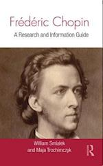 Frédéric Chopin : A Research and Information Guide af Maja Trochimczyk, William Smialek