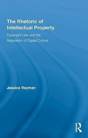 The Rhetoric of Intellectual Property
