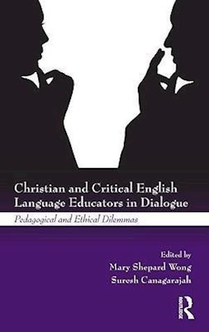 Christian and Critical English Language Educators in Dialogue