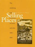 Selling Places (Studies in History, Planning, and the Environment)