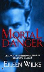 Mortal Danger af Eileen Wilks