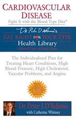 Cardiovascular Disease (Eat Right 4 (for) Your Type Health Library)