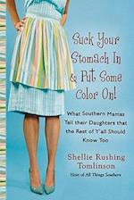 Suck Your Stomach in and Put Some Color On! af Shellie Rushing Tomlinson