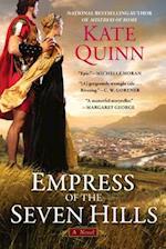 Empress of the Seven Hills af Kate Quinn