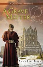 A Grave Matter af Anna Lee Huber