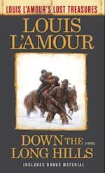 Down the Long Hills (Louis Lamours Lost Treasures)