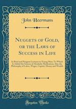 Nuggets of Gold, or the Laws of Success in Life af John Heermans