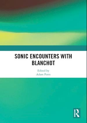 Sonic Encounters with Blanchot