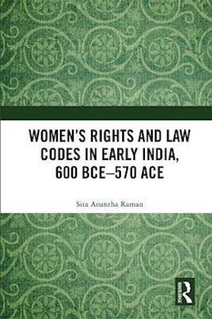 Women's Rights and Law Codes in Early India, 600 BCE-570 ACE