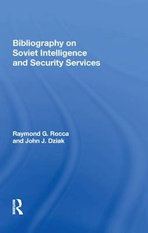 Bibliography On Soviet Intelligence And Security Services
