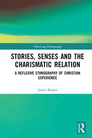Stories, Senses and the Charismatic Relation