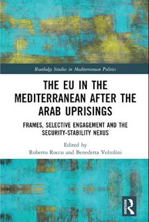 EU in the Mediterranean after the Arab Uprisings