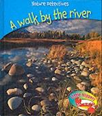 A Walk by the River (Little Nippers: Nature Detectives S)