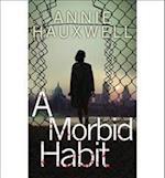 A Morbid Habit af Annie Hauxwell