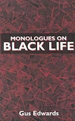 Monologues on Black Life
