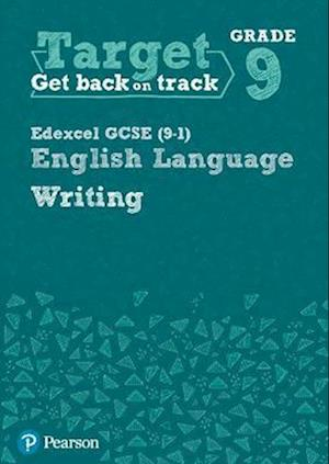 Target Grade 9 Writing Edexcel GCSE (9-1) English Language Workbook