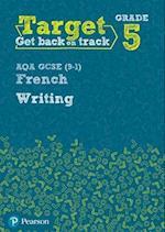 Target Grade 5 Writing AQA GCSE (9-1) French Workbook (Modern Foreign Language Intervention)