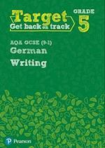 Target Grade 5 Writing AQA GCSE (9-1) German Workbook (Modern Foreign Language Intervention)