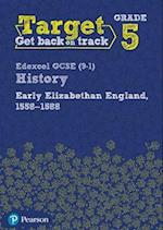Target Grade 5 Edexcel GCSE (9-1) History Early Elizabethan England, 1558-1588 Intervention Workbook (History Intervention)
