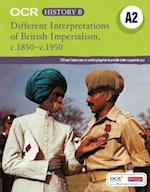 OCR A Level History B: Different Interpretations of British Imperialism 1850-1950