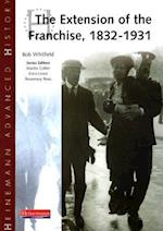 Heinemann Advanced History: The Extension of the Franchise: 1832-1931 (Heinemann Advanced History)