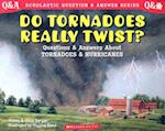 Do Tornadoes Really Twist? : Questions and Answers About Tornadoes and Hurricanes af Melvin Berger