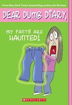 My Pants Are Haunted! (Dear Dumb Diary)