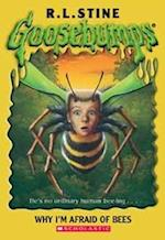 Why I'm Afraid Of Bees (Goosebumps)